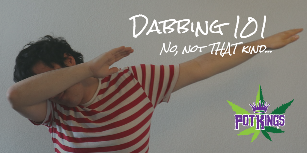 dabbing 101-legal weed delivery Sacramento